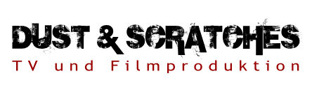 DUST & SCRATCHES TV und Filmproduktion